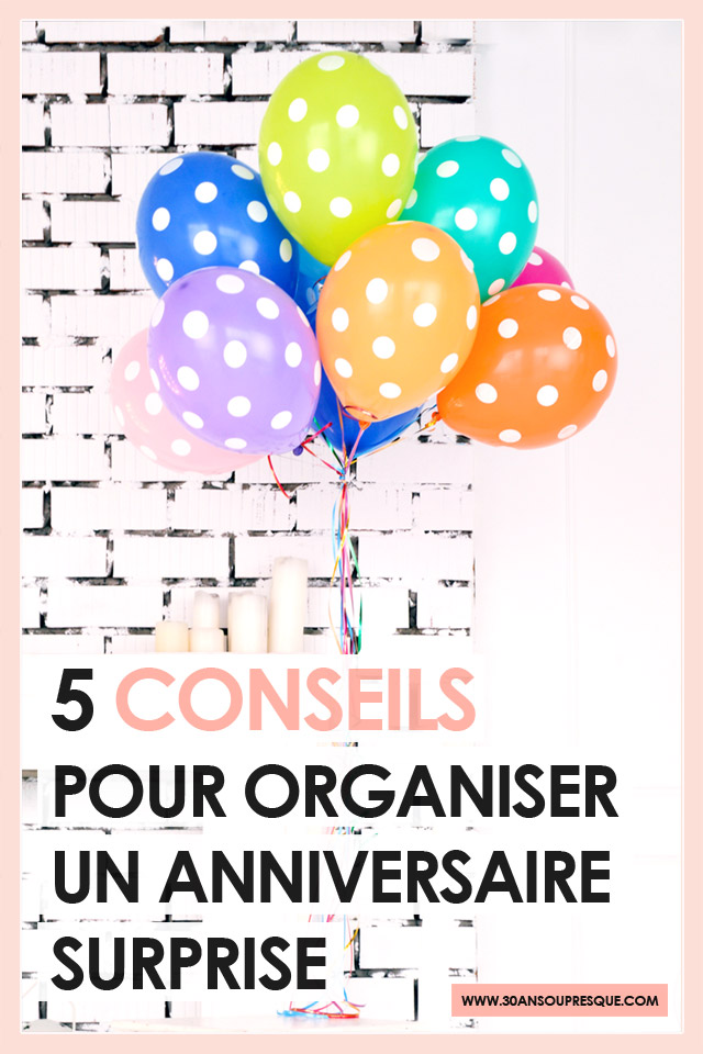 Comment organiser un anniversaire surprise - Organiser un anniversaire surprise ...