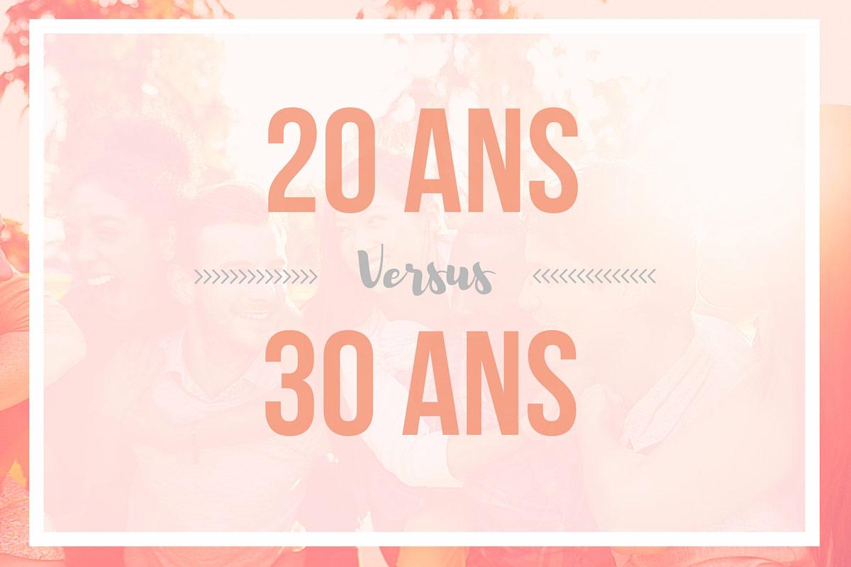 20 ans versus 30 ans