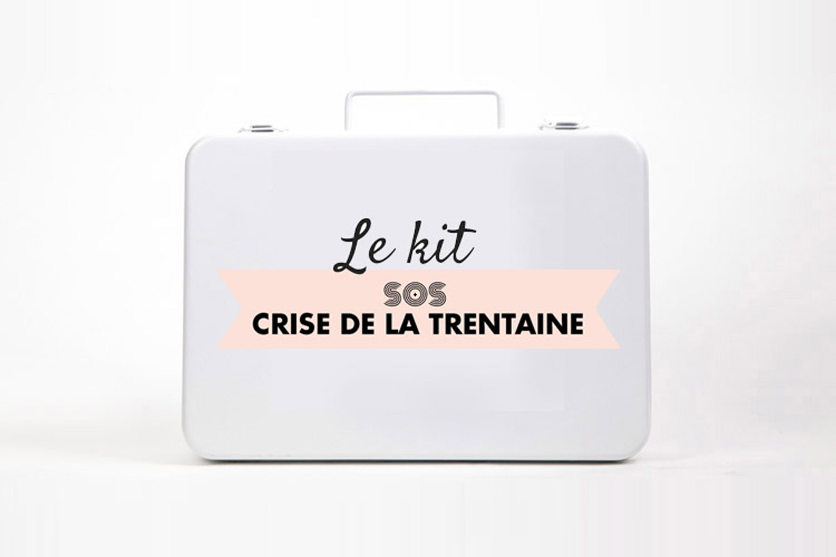 Le kit anti crise de la trentaine
