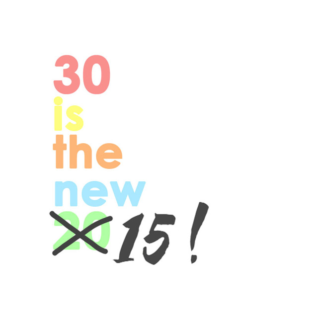 30 is the new 15