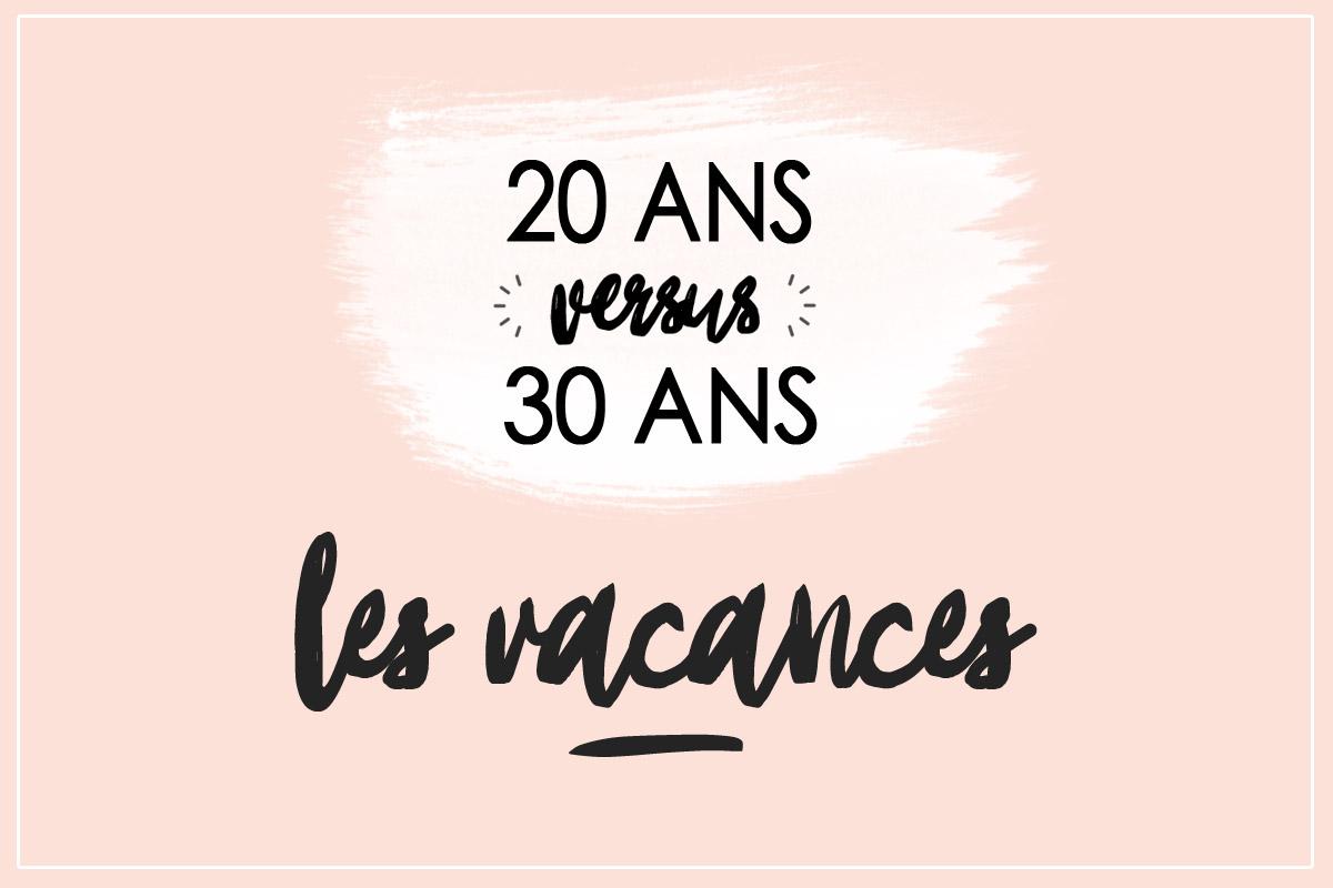 20 ans versus 30 ans en gif : les vacances