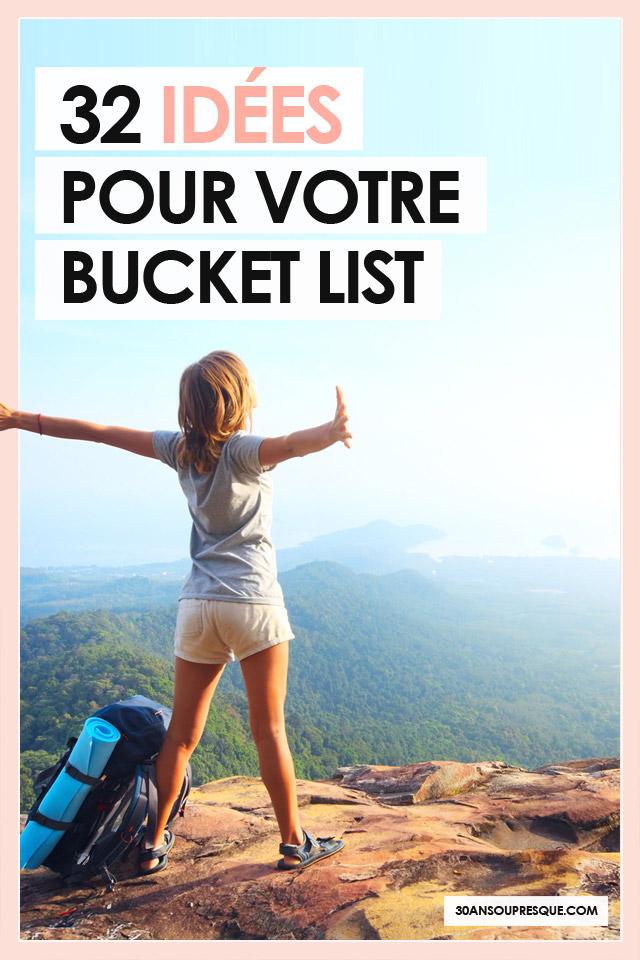 32 idées à ajouter à votre bucket list