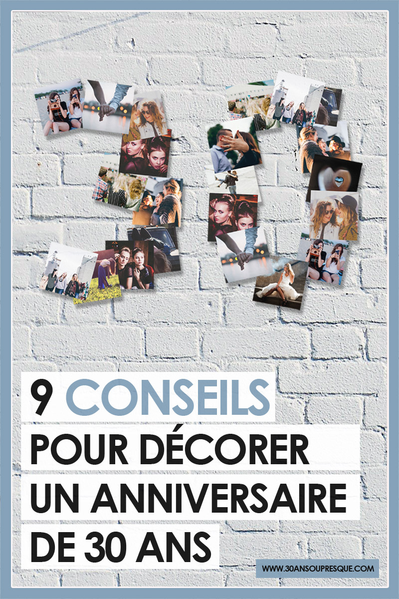 Comment d corer son anniversaire de 30 ans 30 ans ou for Decoration 30 ans