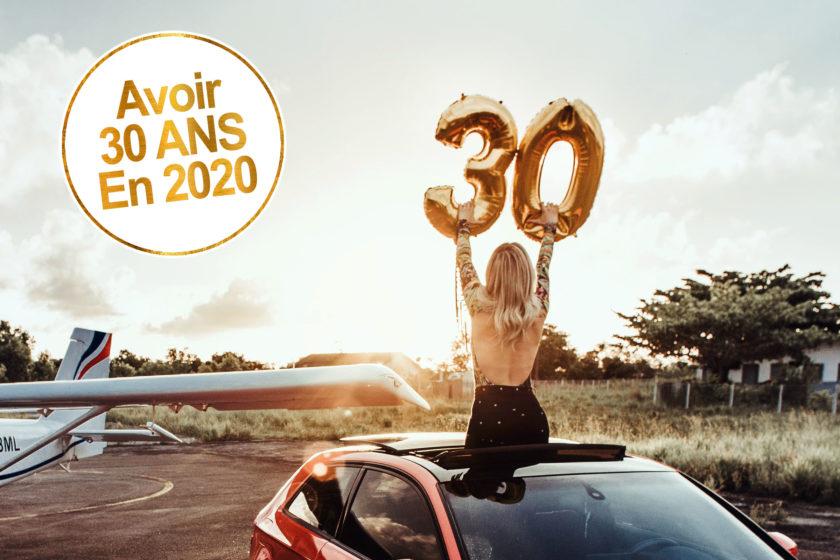 Avoir 30 ans en 2020